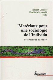 Matériaux pour une sociologie de l'individu ; perspectives et débats - Couverture - Format classique