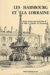 Les Habsbourg Et La Lorraine. Actes Du Colloque [De Nancy], 22-24 Mai 1987 - Couverture - Format classique