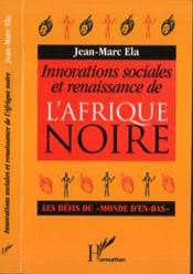 Innovations Sociales Et Renaissance De L'Afrique Noire - Couverture - Format classique