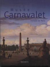Musee carnavalet ; histoire de paris - Couverture - Format classique