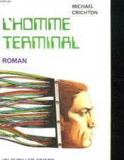L'Homme terminal – Michael Crichton – ACHETER OCCASION – 1974