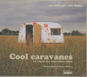 Vente livre :  Cool caravanes ; la vogue des caravanes rétro  - Jane Field-Lewis - Chris Haddon - Hilary Walker