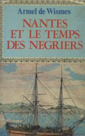 Nantes Et Le Temps Des Negriers. - Couverture - Format classique