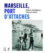 Vente livre :  Marseille, port d'attaches  - Robert Guediguian
