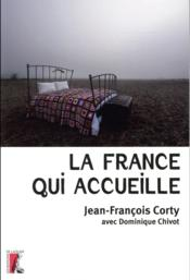 La France qui accueille  - Jean-Francois Corty
