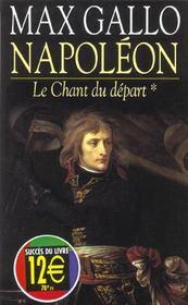 Napoleon T.1 ; Le Chant Du Depart - Intérieur - Format classique