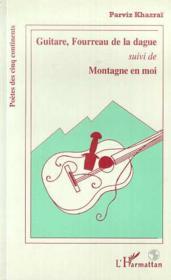 Guitare, fourreau de la dague ; montagne en moi - Couverture - Format classique