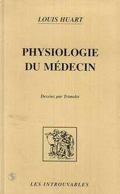 Physiologie Du Medecin Dessins Par Trimolet - Couverture - Format classique