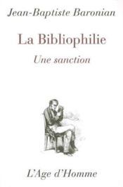La Bibliophilie: Une Sanction - Couverture - Format classique