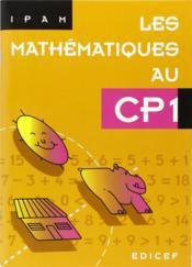 Les Mathematiques Au Cp1 - Couverture - Format classique