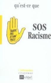 Qu'est-ce que sos racisme ? - Couverture - Format classique