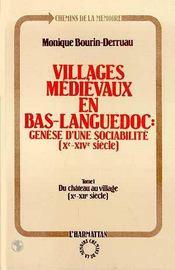 Villages Medievaux En Bas-Languedoc T.1 ; Du Chateau Au Village - Intérieur - Format classique