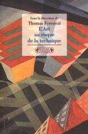 L'Art Au Risque De La Technique - Intérieur - Format classique