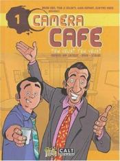CAMERA CAFE T.1; camera cafe t.1 ; t'en veux ? t'en veux - Couverture - Format classique