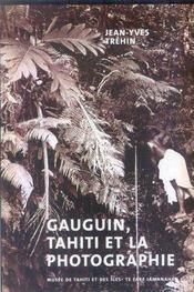 Gauguin, Tahiti Et L A Photographie - Intérieur - Format classique