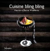 Vente livre :  Cuisine bling bling  - Marie-Claire Frederic