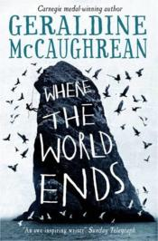 Vente livre :  Where the world ends  - Mccaughrean Geraldin - Geraldine Mccaughrean