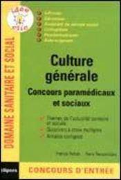 Culture Generale Concours Paramedicaux Et Sociaux Infirmier Educateur Aide-Soignant - Intérieur - Format classique