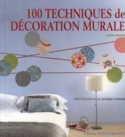 100 techniques de décoration murale - Intérieur - Format classique