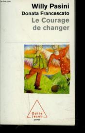 Le Courage De Changer - Couverture - Format classique