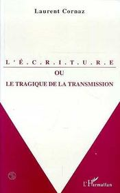 L'écriture ou le tragique de la transmission - Intérieur - Format classique