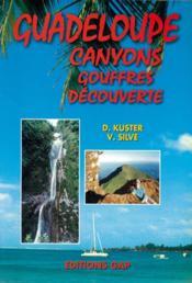 Guadeloupe : canyons, gouffres, découverte - Couverture - Format classique
