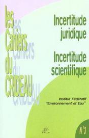 Incertitude Juridique, Incertitude Scientifique. Seminaire De L'Insti Tut Federatif