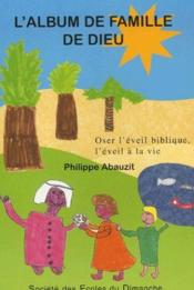 Album de famille de dieu ; oser l'éveil biblique, l'éveil à la vie - Couverture - Format classique