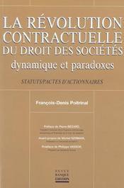 Revolution Contractuelle Du Droit Des Societes. Dynamiques Et Paradoxes - Intérieur - Format classique