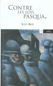 Contre Les Lois Pasqua - Couverture - Format classique