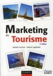 Vente livre :  Marketing du tourisme (2e édition)  - Isabelle Frochot - Patrick Legoherel