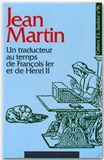 Jean Martin : un traducteur au temps de François Ier et Henri II - Couverture - Format classique