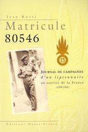 Matricule 80546, Missions D'Un Legionnaire Au Service De La France - Intérieur - Format classique
