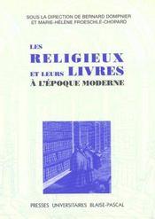 Les Religieux Et Leurs Livres A L'Epoque Moderne. Colloque De Marseil Le, 2 Et 3 Avr. 1997 - Intérieur - Format classique