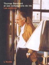 Thomas Bernhard et ses compagnons de vie ; les archives - Couverture - Format classique