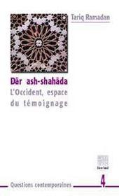 Dar ash-shahada ; l'occident, espace du temoignage - Intérieur - Format classique