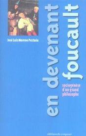 En Devenant Foucault ; Sociogenese D'Un Grand Philosophe - Intérieur - Format classique
