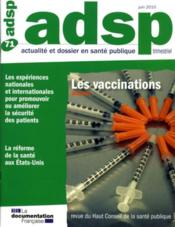 Vente livre :  ADSP N.71 ; les vaccinations  - Collectif