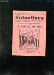 Enfantines N° 43 Octobre 1932. Le Mariage De Niko. Le Mariage De Niko. - Couverture - Format classique