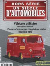 Lot De 3 Fascicules - Un Siecle D'Automobile - Vehicule Utilitaires - Renault 4 - Citroen2 Cv - Estafette Renault - Couverture - Format classique