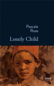 Vente livre :  Lonely child  - Roze-P - Pascale Roze