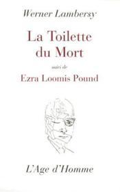 La toilette du mort ; Ezra Loomis Pound - Couverture - Format classique