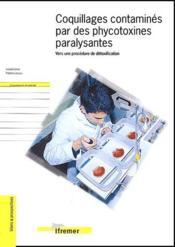 Coquillages Contamines Par Des Phycotoxines Paralysantes-Vers Une Procedure De Detoxification - Couverture - Format classique