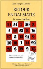 Retour En Dalmatie ; Le Carre Magique - Intérieur - Format classique