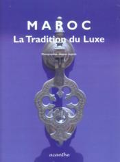 Maroc, la tradition du luxe - Couverture - Format classique