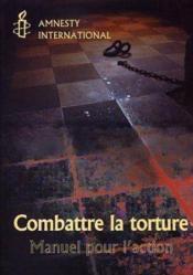 Combattre La Torture Manuel Pour L'Action - Couverture - Format classique