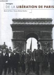Images De La Liberation De Paris, Cinquantieme Anniversaire - Couverture - Format classique