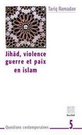Jihad, violence, guerre et paix en islam - Intérieur - Format classique