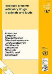 Residues of somme veterinary drugs in animals and foods ; fao food and nutrition paper n.41-7 - Couverture - Format classique
