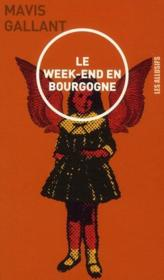 Vente livre :  Le week end en Bourgogne  - Mavis Gallant